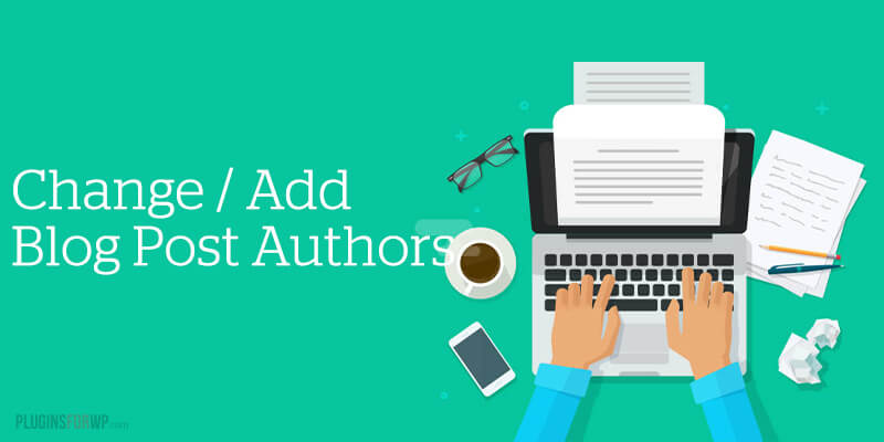 How to Change or Add Blog Post Authors in WordPress