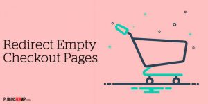How To Redirect WooCommerce and EDD Empty Checkout Pages
