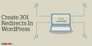 How to Create 301 Redirects in WordPress Between Pages or Blog Posts