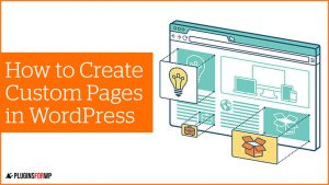 How to Create and Add a Custom Page or Template to WordPress