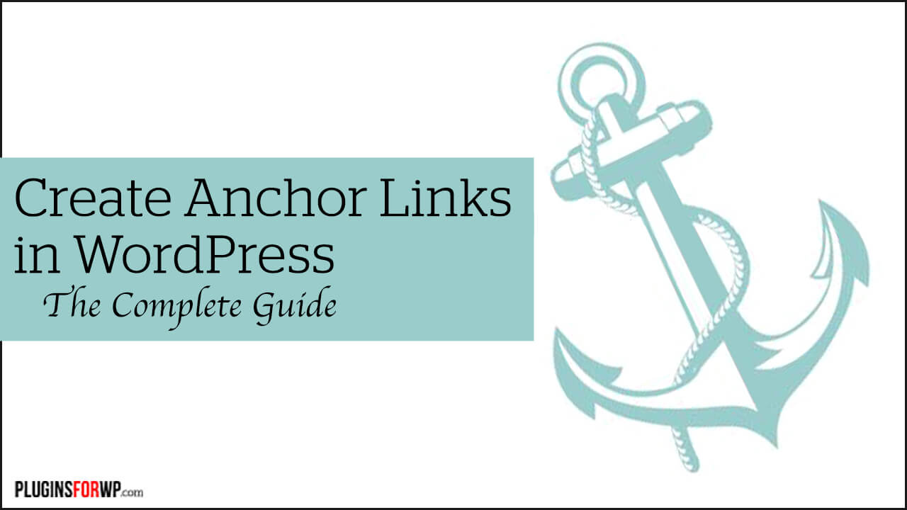 How to Create Anchor Links In WordPress (The Complete Guide)