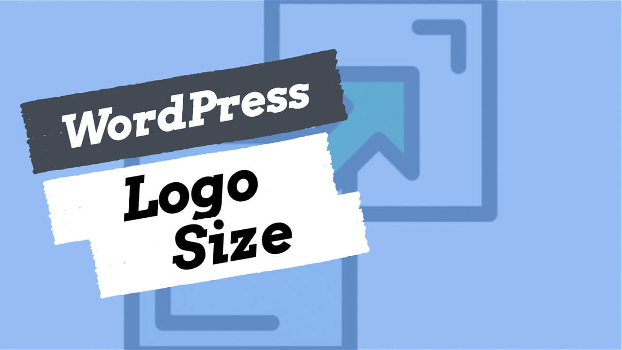 How to Easily Change WordPress Logo Size in Every Possible Theme