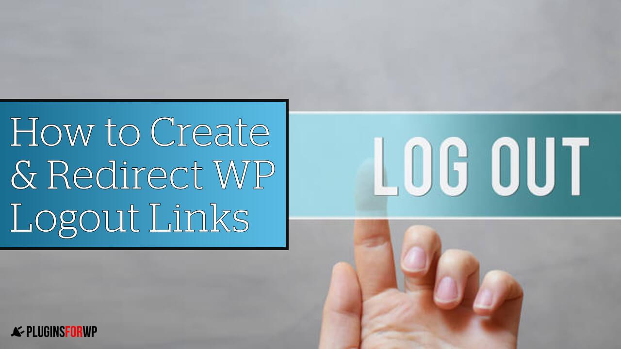 WordPress Logout Link – the Definitive Guide
