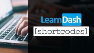 LearnDash Shortcodes