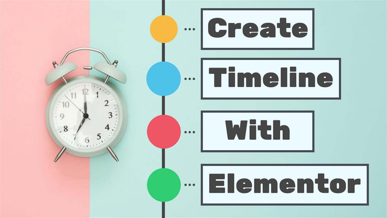 How to Create Timeline Content With Elementor