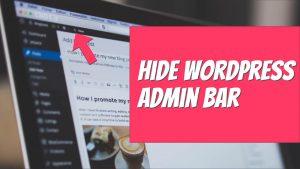 How to Hide WordPress Admin Bar in Every Way