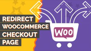 How to Redirect WooCommerce After Checkout