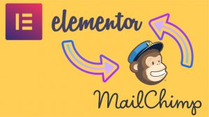 How To Integrate Elementor With Mailchimp