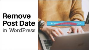 Read more about the article How To Remove Post Date In WordPress – The Definite Guide
