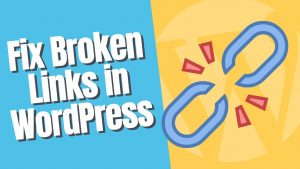 How to Easily Check and Fix Broken Links in WordPress