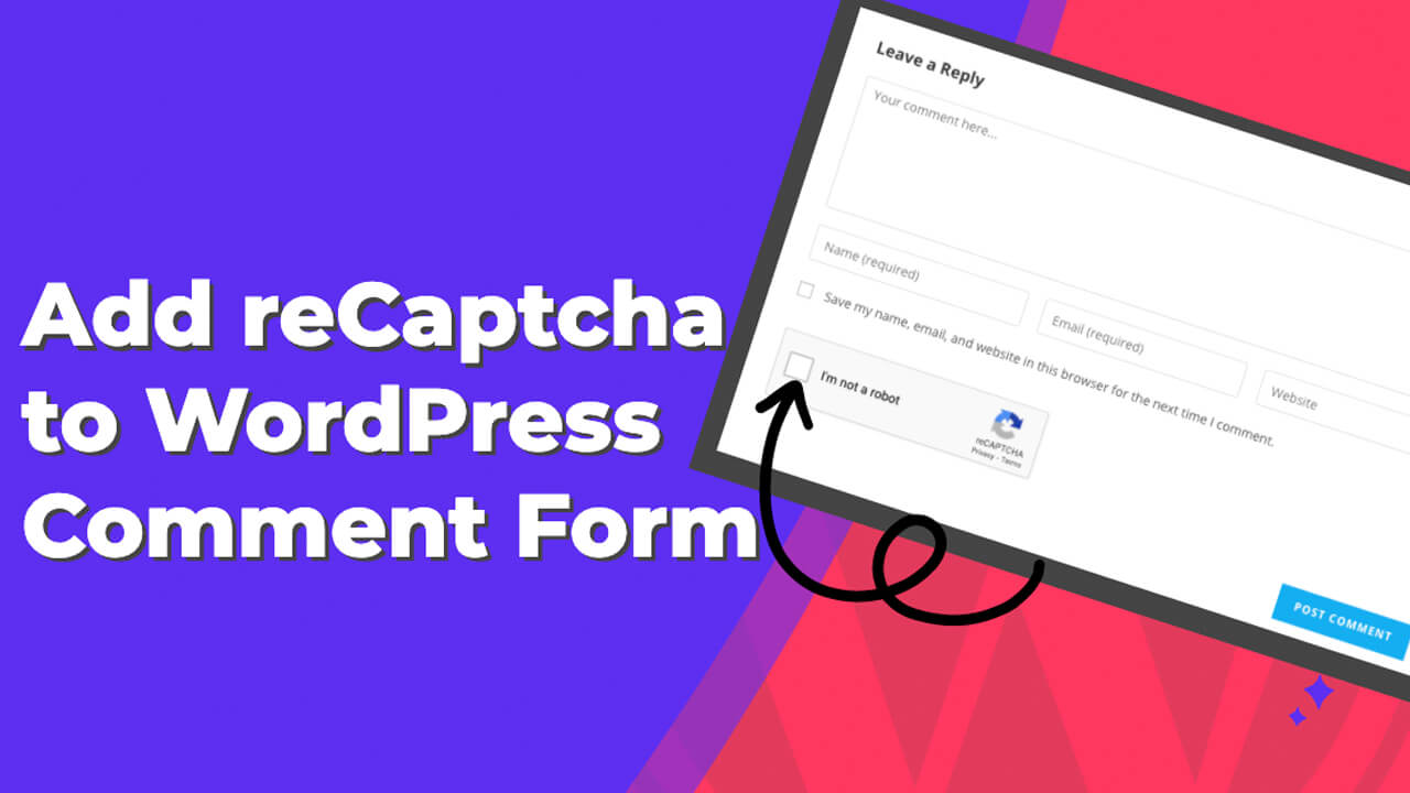 How to Add reCaptcha to WordPress Comments to Prevent Spam Comments
