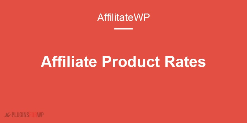 AffiliateWP – Affiliate Product Rates
