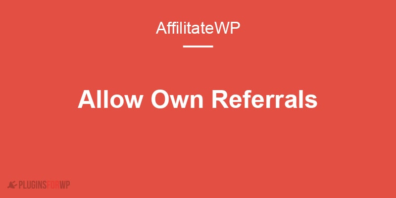 AffiliateWP – Allow Own Referrals