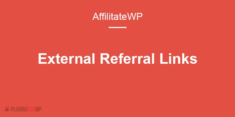 AffiliateWP – External Referral Links