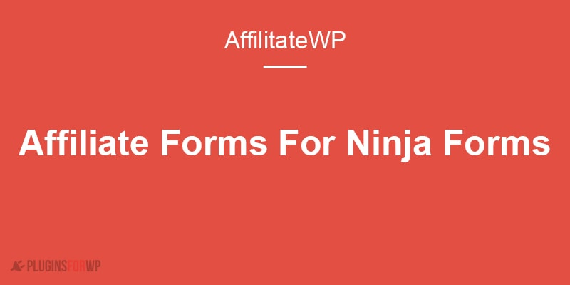 AffiliateWP – Affiliate Forms For Ninja Forms