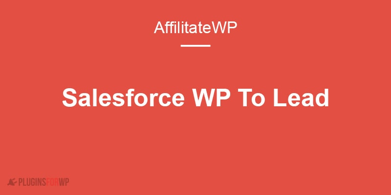WooNinjas Salesforce WP to Lead with AffiliateWP