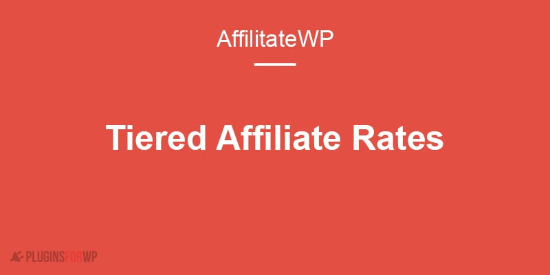 AffiliateWP – Tiered Rates