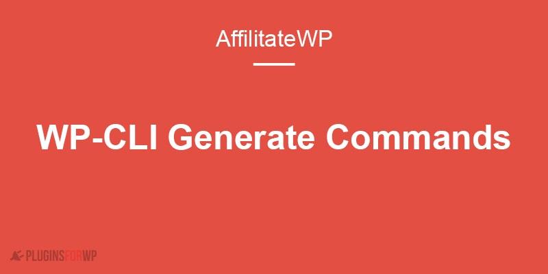 AffiliateWP WP-CLI Generate Commands