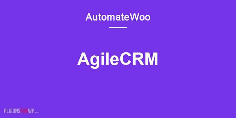 AutomateWoo – AgileCRM Add-on