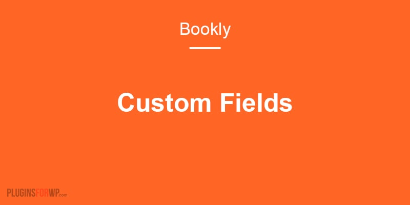 Bookly Custom Fields (Add-on)
