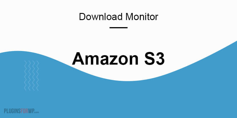 Download Monitor – Amazon S3