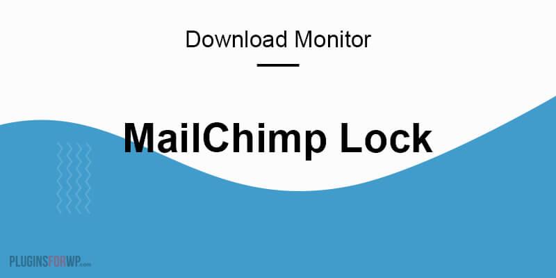 Download Monitor – MailChimp Lock