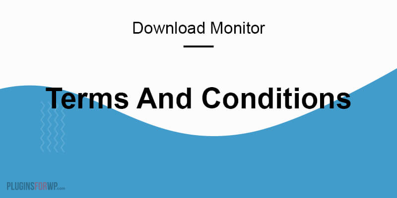 Download Monitor – Terms and Conditions