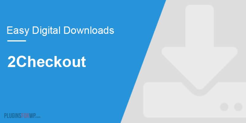 Easy Digital Downloads – 2Checkout Gateway