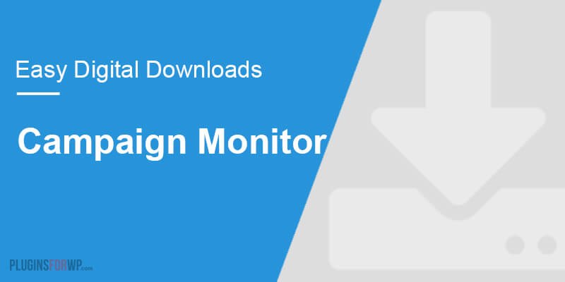 Easy Digital Downloads – Campaign Monitor