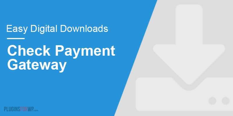Easy Digital Downloads – Check Payment Gateway
