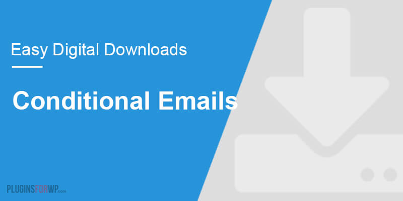 Easy Digital Downloads – Conditional Emails