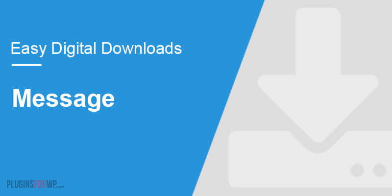 Easy Digital Downloads – Message