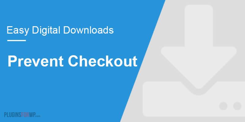 Easy Digital Downloads – Prevent Checkout
