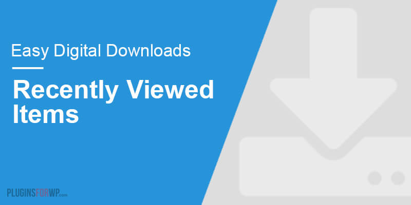 Easy Digital Downloads – Recently Viewed Items