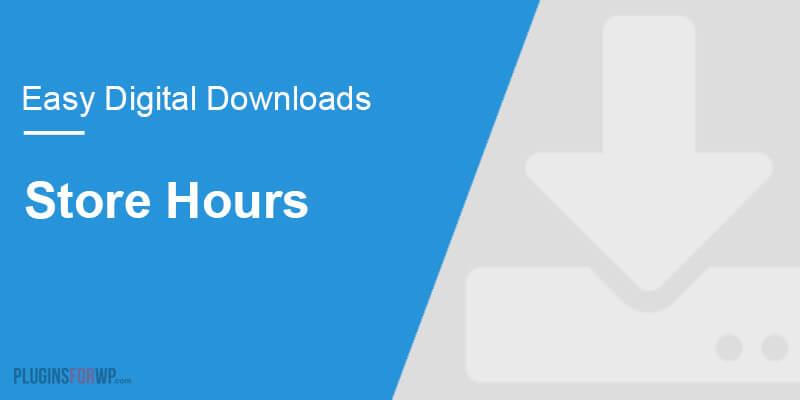 Easy Digital Downloads – Store Hours