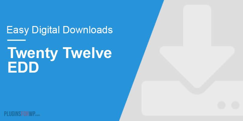 Twenty Twelve – Easy Digital Downloads