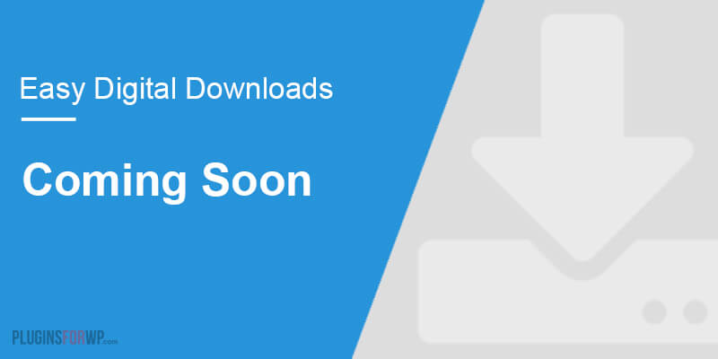 Easy Digital Downloads – Coming Soon