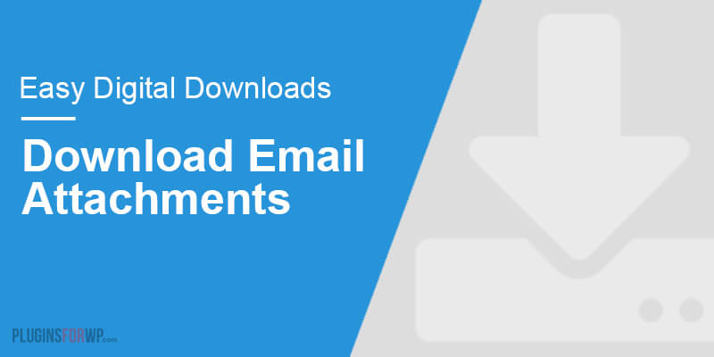 Easy Digital Downloads – Download Email Attachments