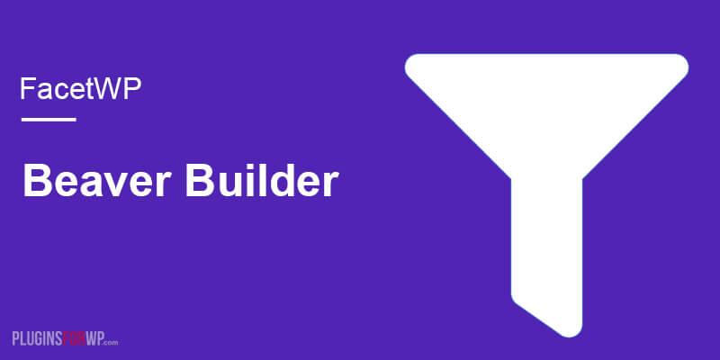 FacetWP – Beaver Builder