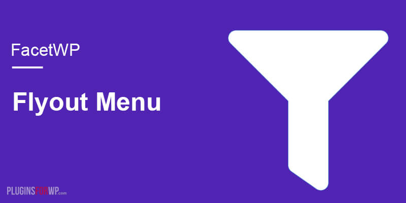 FacetWP – Flyout menu