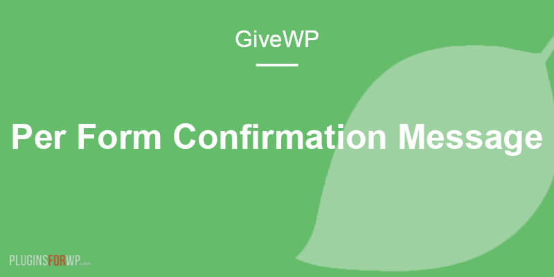 Give – Per Form Confirmation Message