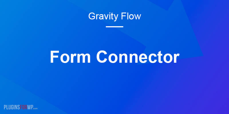 Gravity Flow Form Connector