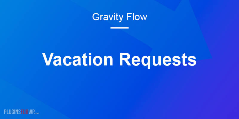 Gravity Flow Vacation Requests Extension