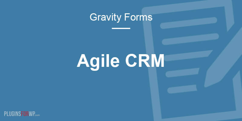 Gravity Forms Agile CRM Add-On