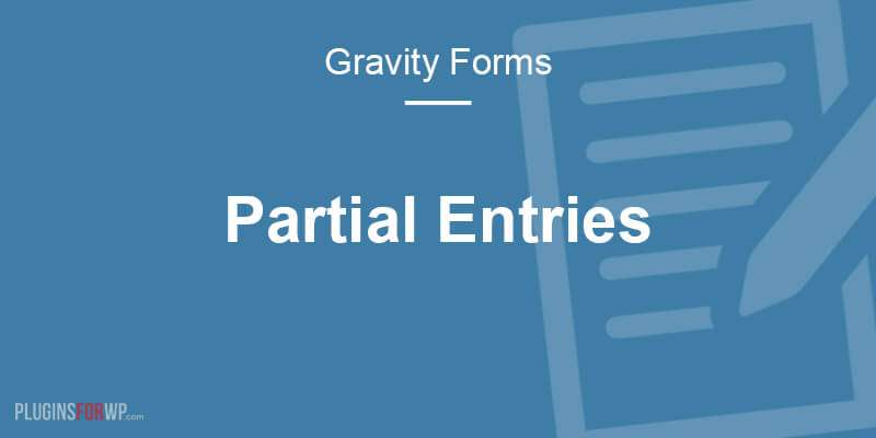 Gravity Forms Partial Entries Add-On