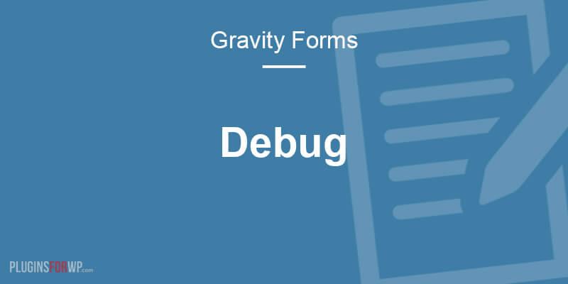 Gravity Forms Debug Add-On