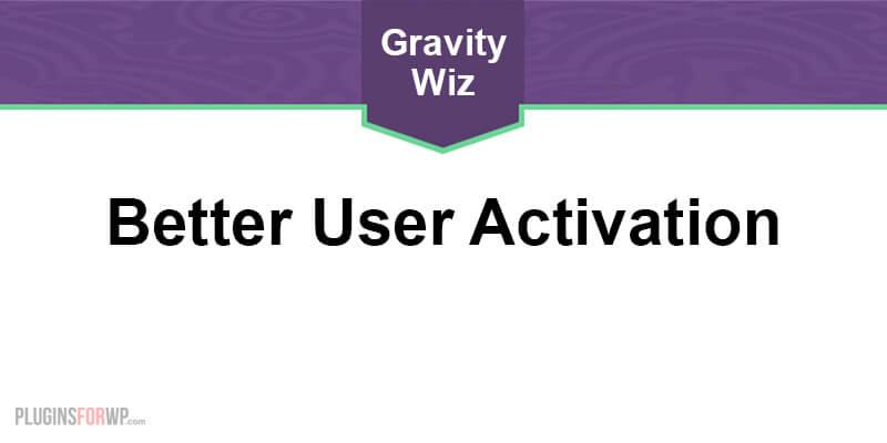 GP Better User Activation