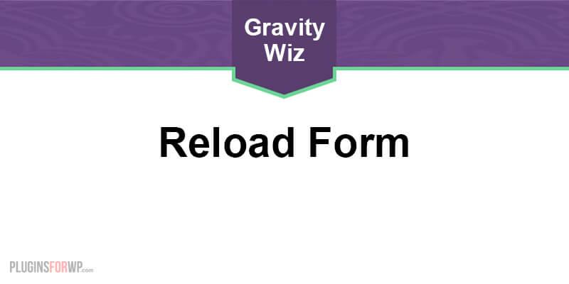 GP Reload Form