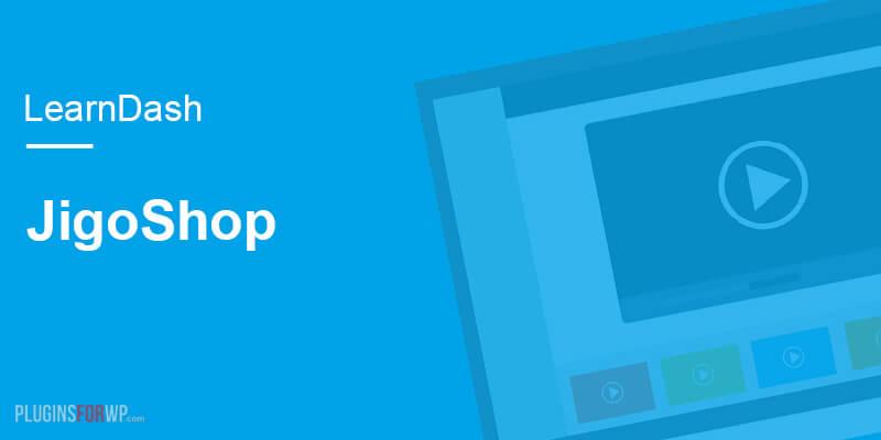 LearnDash JigoShop Integration
