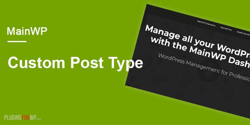 MainWP Custom Post Type